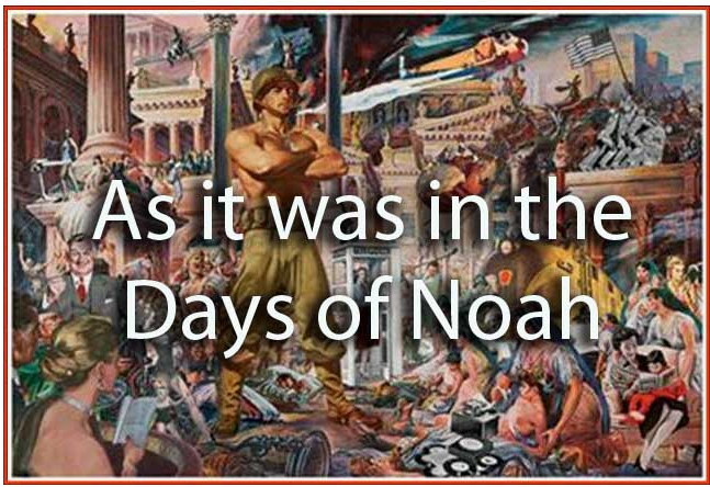 As the days of Noah were...