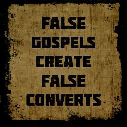 False gospels create false converts.